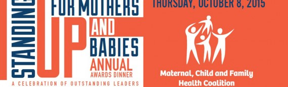 Standing Up for Mothers and Babies Annual Awards Dinner